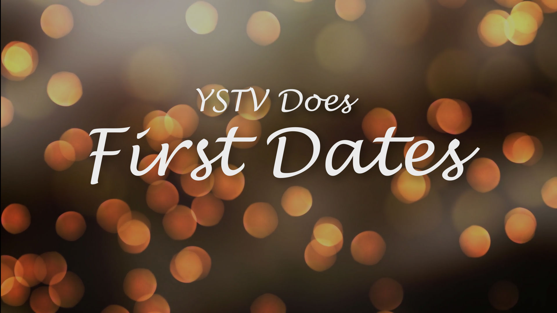 YSTV Does First Dates