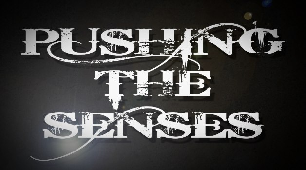 Pushing The Senses