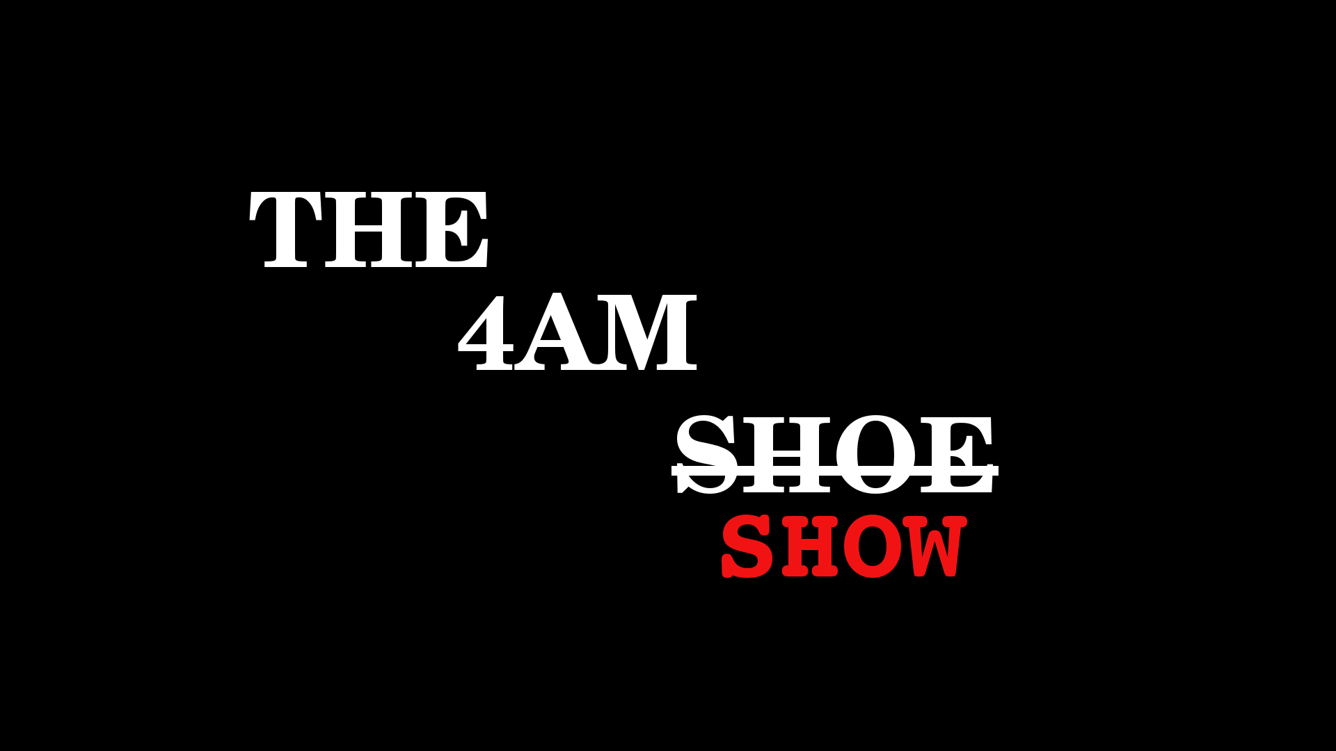 The 4AM Show